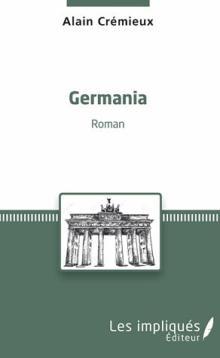 Livre : GERMANIA de Alain Crémieux (55)