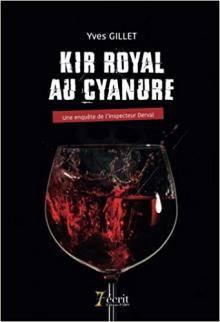 Livre : KIR ROYAL AU CYANURE de Yves Gillet (66)