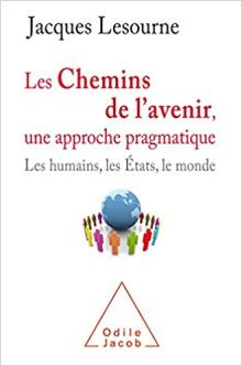 Livre : LES CHEMINS DE L'AVENIR, UNE APPROCHE PRAGMATIQUE de Jacques LESOURNE