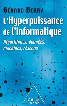 Livre : L'Hyperpuissance de l'informatique de Gérard Berry