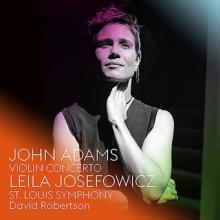 CD : Le Concerto pour violon de John Adams avec Leila Josefowicz