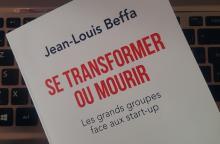 Livre : SE TRANSFORMER OU MOURIR de JEAN-LOUIS BEFFA