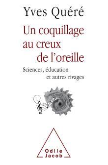 Livre : UN COQUILLAGE AU CREUX DE L'OREILLE de Yves Quéré