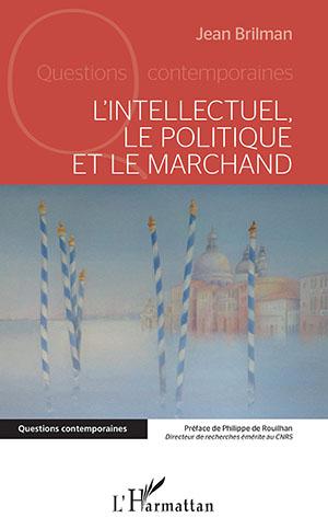 L'Intellectuel, le Politique et le Marchand Jean Brilman (59)