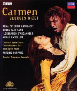 Georges Bizet, Carmen Anna Caterina Antonacci, Jonas Kaufmann, Covent Garden, Dir Antonio Pappano
