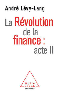 La révolution de la finance : acte II