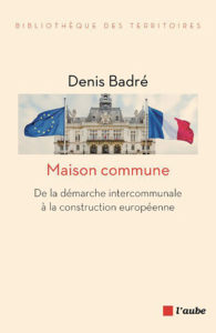Maison commune De la démarche intercommunale à la construction européenne