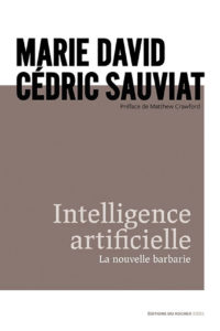 Intelligence artificielle La nouvelle barbarie