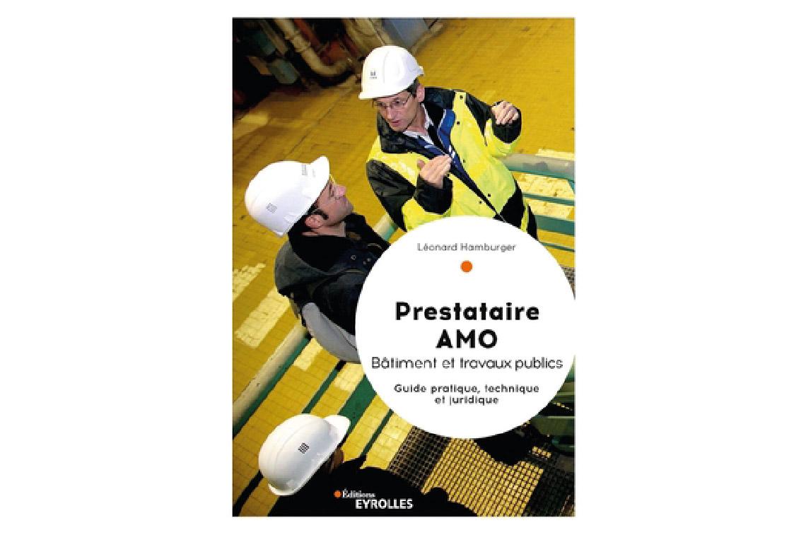 Prestataire AMO Bâtiment et travaux publics Guide pratique, technique et juridique