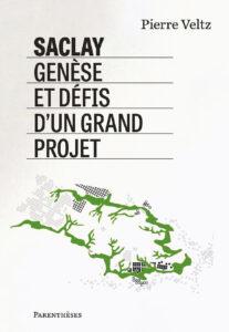 Saclay Genèse et défis d'un grand projet