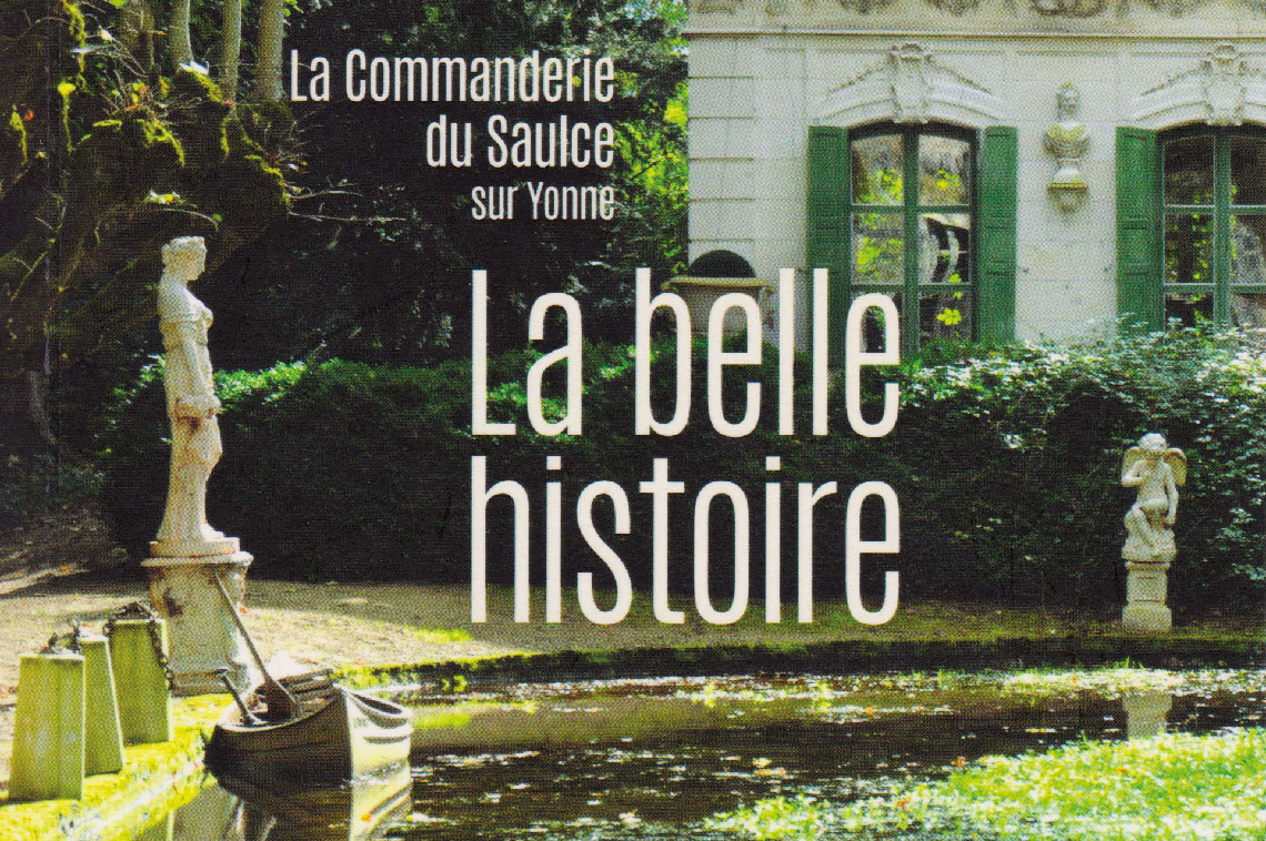 La belle histoire La Commanderie du Saulce sur Yonne