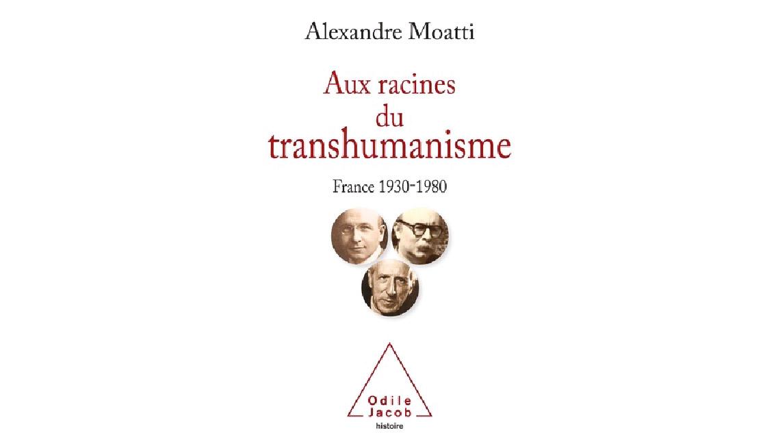 Aux racines du transhumanisme France 1930-1980